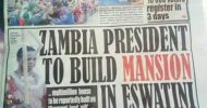 Lungu's plot in Swaziland possibly not gift from Mswati